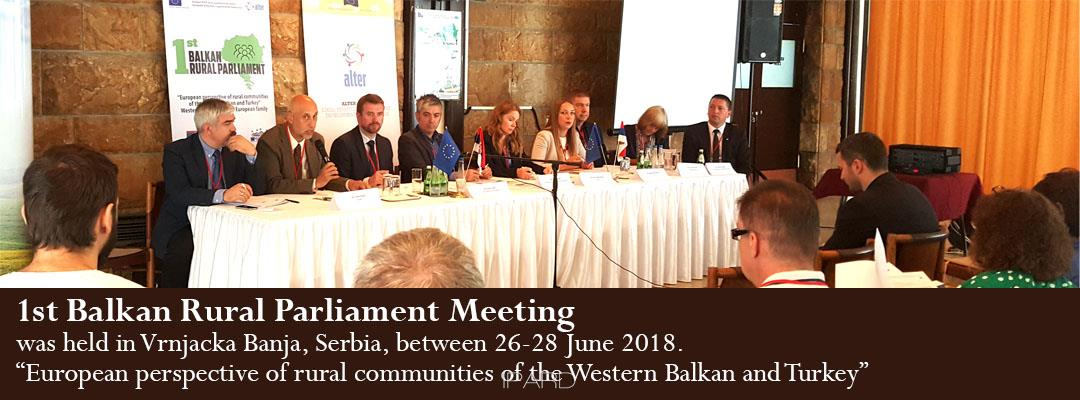 "1st Balkan Rural Parliament Meeting was held in Vrnjacka Banja, Serbia, between 26-28 June 2018.  ""European perspective of rural communities of the Western Balkan and Turkey"""