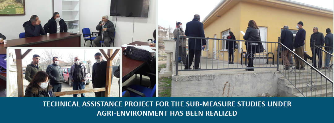 TECHNICAL ASSISTANCE PROJECT FOR THE SUB-MEASURE STUDIES UNDER AGRI-ENVIRONMENT HAS BEEN REALIZED
